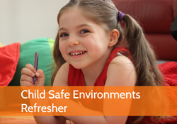 Child Safe Environments Refresher