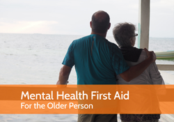 Mental Health First Aid for the Older Person
