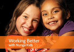 Working Better with Nunga Kids